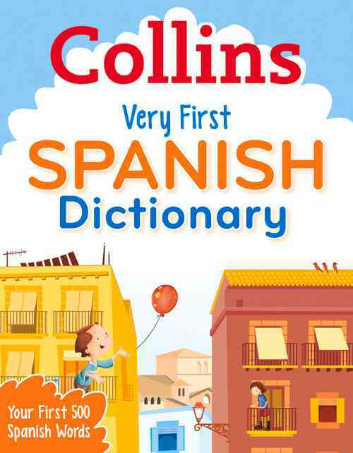 Collins Very First Spanish Dictionary By Collins Dictionaries (COR)
