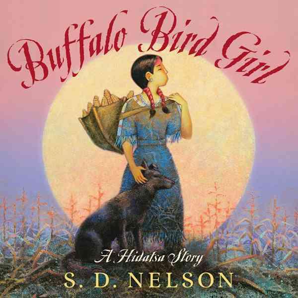 Buffalo Bird Girl By Nelson, Stephen D.